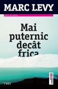 Cover-Bild zu Levy, Marc: Mai puternic decât frica (eBook)