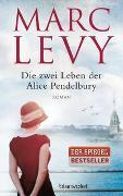 Cover-Bild zu Levy, Marc: Die zwei Leben der Alice Pendelbury