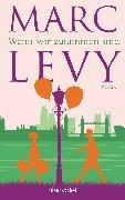 Cover-Bild zu Levy, Marc: Wenn wir zusammen sind (eBook)