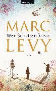 Cover-Bild zu Levy, Marc: Wer Schatten küsst (eBook)