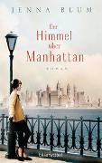 Cover-Bild zu Blum, Jenna: Der Himmel über Manhattan