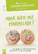 Cover-Bild zu 5-Minuten-Schmunzelgeschichten: Aber bitte mit Marmelade! (eBook) von Ebbert, Birgit