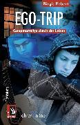 Cover-Bild zu Ego-Trip - Computerrallye durch das Leben (eBook) von Ebbert, Birgit