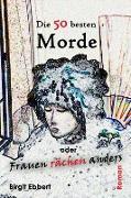 Cover-Bild zu Die 50 besten Morde oder Frauen rächen anders (eBook) von Ebbert, Birgit