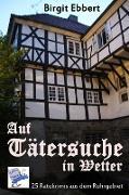 Cover-Bild zu Auf Tätersuche in Wetter (eBook) von Ebbert, Birgit