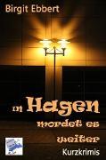 Cover-Bild zu In Hagen mordet es weiter (eBook) von Ebbert, Birgit