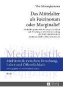 Cover-Bild zu Schwinghammer, Ylva: Das Mittelalter als Faszinosum oder Marginalie? (eBook)