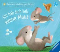 Cover-Bild zu Reider, Katja: Meine erste Lieblingsgeschichte: Ich hab dich lieb, kleine Maus