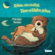 Cover-Bild zu Reider, Katja: Schau, wie niedlich Tiere schlafen gehen