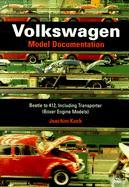 Cover-Bild zu Kuch, Joachim: Volkswagen: Model Documentation: Beetle to 412, Including Transporter (Boxer Engine Models)