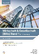 Cover-Bild zu Balbach, Mathias: Wirtschaft & Gesellschaft (BiVo) Praxisorientierte Einführung