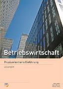 Cover-Bild zu Gloor, Sascha: Betriebswirtschaft / Betriebswirtschaft - Praxisorientierte Einführung