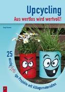 Cover-Bild zu Brockers, Sonja: Upcycling - Aus wertlos wird wertvoll!