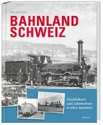 Cover-Bild zu Bahnland Schweiz