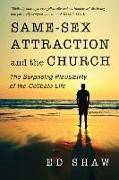 Cover-Bild zu Shaw, Ed: Same-Sex Attraction and the Church: The Surprising Plausibility of the Celibate Life