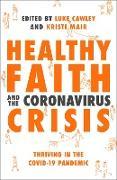 Cover-Bild zu Shaw, Ed: Healthy Faith and the Coronavirus Crisis (eBook)