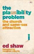 Cover-Bild zu Shaw, Ed (Author): The Plausibility Problem