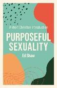 Cover-Bild zu Shaw, Ed (Author): Purposeful Sexuality
