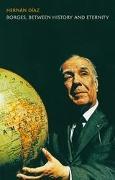 Cover-Bild zu Diaz, Hernan: Borges, between History and Eternity (eBook)