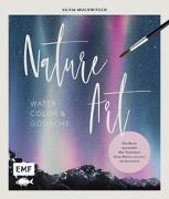 Cover-Bild zu Nature Art: Watercolor und Gouache von Muchwitsch, Silvia