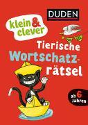 Cover-Bild zu Holzwarth-Raether, Ulrike: Duden: klein & clever: Tierische Wortschatz-Rätsel