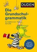 Cover-Bild zu Holzwarth-Raether, Ulrike: Duden - Die Grundschulgrammatik