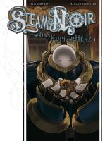 Cover-Bild zu Mertikat, Felix: Steam Noir. Das Kupferherz 01