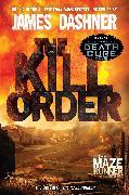 Cover-Bild zu Dashner, James: The Kill Order (Maze Runner, Book Four; Origin) (eBook)