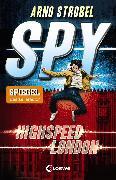 Cover-Bild zu Strobel, Arno: SPY - Highspeed London (eBook)