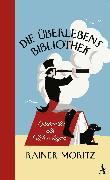 Cover-Bild zu Moritz, Rainer: Die Überlebensbibliothek (eBook)
