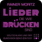 Cover-Bild zu Moritz, Rainer: Lieder, die wie Brücken sind (eBook)