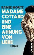 Cover-Bild zu Moritz, Rainer: Madame Cottard und eine Ahnung von Liebe (eBook)