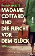 Cover-Bild zu Moritz, Rainer: Madame Cottard und die Furcht vor dem Glück (eBook)