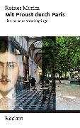 Cover-Bild zu Moritz, Rainer: Mit Proust durch Paris (eBook)
