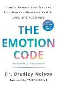 Cover-Bild zu Nelson, Bradley: The Emotion Code: How to Release Your Trapped Emotions for Abundant Health, Love, and Happiness