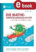 Cover-Bild zu Pohlan, Sabine: Die Mathe-Abenteuergeschichte für die Grundschule (eBook)