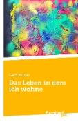 Cover-Bild zu Gabi Müller: Das Leben in dem ich wohne