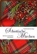 Cover-Bild zu Hetmann, Frederik (Hrsg.): Schottische Märchen