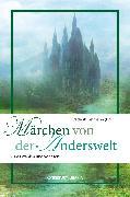 Cover-Bild zu Hetmann, Frederik (Hrsg.): Märchen von der Anderswelt (eBook)