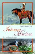 Cover-Bild zu Hetmann, Frederik (Hrsg.): Indianermärchen