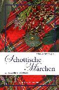 Cover-Bild zu Hetmann, Frederik (Hrsg.): Schottische Märchen (eBook)