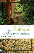 Cover-Bild zu Hetmann, Frederik (Hrsg.): Keltische Feenmärchen (eBook)