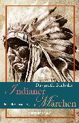 Cover-Bild zu Hetmann, Frederik (Hrsg.): Das große Buch der Indianer-Märchen (eBook)