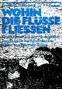 Cover-Bild zu Hetmann, Frederik: Wohin die Flüsse fliessen (eBook)