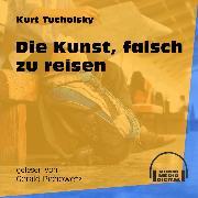Cover-Bild zu Die Kunst, falsch zu reisen (Ungekürzt) (Audio Download) von Tucholsky, Kurt