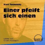 Cover-Bild zu Einer pfeift sich einen (Ungekürzt) (Audio Download) von Tucholsky, Kurt