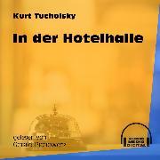 Cover-Bild zu In der Hotelhalle (Ungekürzt) (Audio Download) von Tucholsky, Kurt