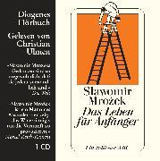 Cover-Bild zu Mrozek, Slawomir: Das Leben für Anfänger