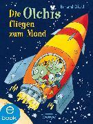 Cover-Bild zu Dietl, Erhard: Die Olchis fliegen zum Mond (eBook)
