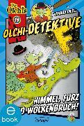 Cover-Bild zu Dietl, Erhard: Olchi-Detektive. Himmel, Furz und Wolkenbruch! (eBook)